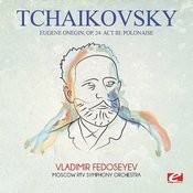 Tchaikovsky: Eugene Onegin, Op. 24: Act III: Polonaise (Digitally Remastered) Songs