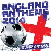 England Anthems 2014 Songs