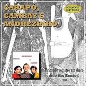Carapó, Cambay E Andrezinho Songs