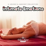 Intimate Emotions - A Lounge & Ambient Collection Songs