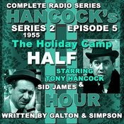 Hancock's Half Hour Radio. Series 2, Episode 5: The Holiday Camp Songs