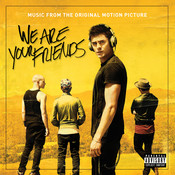 We Are Your Friends (Music From The Original Motion Picture) Songs