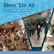 Bless 'em All - The Songs Of Hope And Inspiration That Sustained The Spirit On The Front-Line Songs