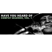 Have You Heard Of Compay Segundo, Vol. 1 Songs