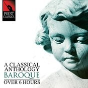 A Classical Anthology: Baroque (Over 6 Hours) Songs