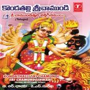 Kondathalli Sri Chamundi Sri Chamundeshwari Songs