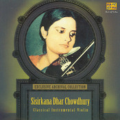 Classical Violin By Sisirkana Dhar Chowdhury  Songs