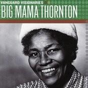 Vanguard Visionaries: Big Mama Thornton Songs