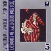Anthology Of Macedonian Folk Song, Vol. 5 Songs