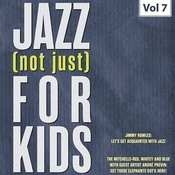 Jazz (Not Just) For Kids, Vol. 7 Songs
