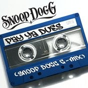 Pay Ya Dues (Snoop Dogg G-Mix) Songs