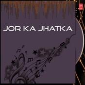 Jor Ka Jhatka Songs