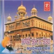 Madhve Tum Na Torhu Songs