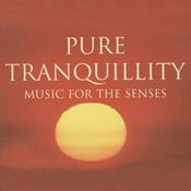 Pure Tranquility - Music For The Senses Songs