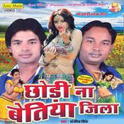 Chodi Na Betiya Jila Songs