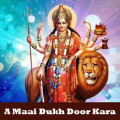 A Maai Dukh Door Kara Songs