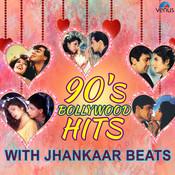 90s Bollywood Hits - With Jhankaar Beats Songs