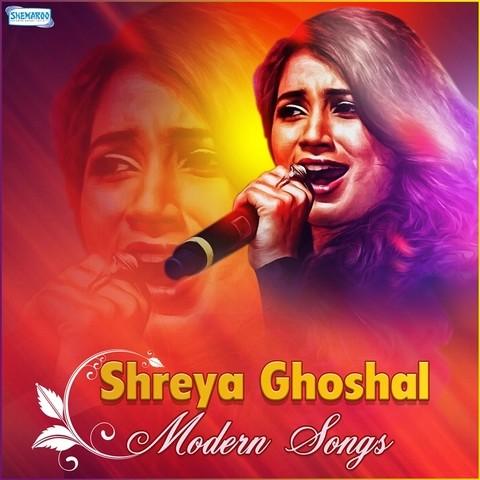 Shreya ghoshal modern songs shreya ghoshal download or listen.