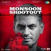Monsoon Shootout Songs