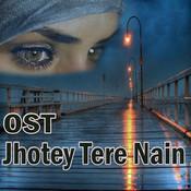 OST Jhotey Tere Nain Song