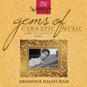 Gems Of Carnatic Music – Live In Concert 2006 – Abhishek Raghuram Songs