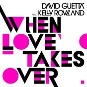 When Love Takes Over (feat. Kelly Rowland) [Donaeo Remix] Song