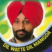 Dil Watte Dil Mangda Songs
