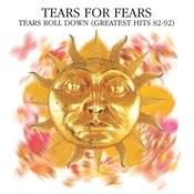 Tears Roll Down: Greatest Hits 82-92 Songs