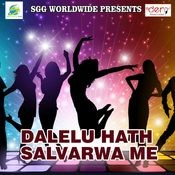 Dalelu Hath Salvarwa Me Songs