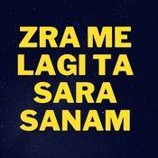 Zra Me Lagi Ta Sara Sanam Song