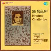 Tabu Tomare Daki Krishna Chatterjee Songs