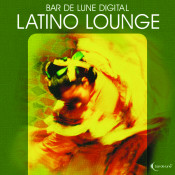 Bar De Lune Presents Latino Lounge Songs
