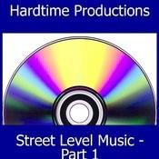 Hardtime Productions Presents: Street Level Music Part 1 (Parental Advisory) Songs