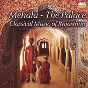 Mehala The Palace - Classical Music Of Rajasthan Songs