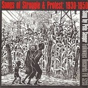 Songs Of Struggle & Protest, 1930-50 Songs