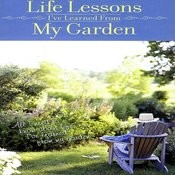 Life Lessons I've Learned From My Garden, Part 7 Song