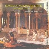 Songs Of Making Believe Recordings 1932-1957 Songs