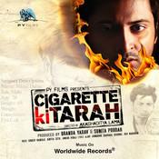 Cigarette Ki Tarah Songs