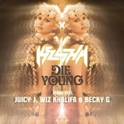 Die Young REMIX Songs
