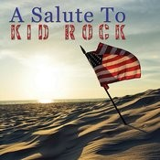 A Salute To Kid Rock Songs