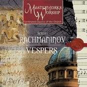 Masterworks of Worship Volume 3 - Rachmaninov: Vespers Songs