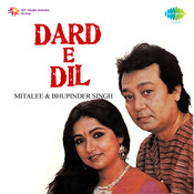 Dard-e-dil - Mitalee And Bhupinder Singh Songs