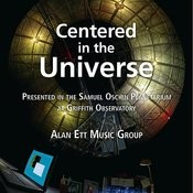 Centered In The Universe (Presented In The Samuel Oschin Planetarium At The Griffith Observatory) Songs