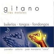 Tres Metales, Bulerias, Tangos, Fandangos Songs