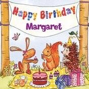 Happy Birthday Margaret Songs
