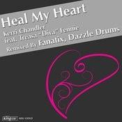Heal My Heart (Fanatix & Dazzle Drums Remixes) Songs