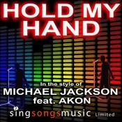 Hold My Hand (In The Style Of Michael Jackson Feat. Akon) Songs