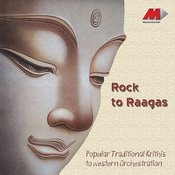 Rock To Raagas - Traditional Krithis To Western Orchestration Songs