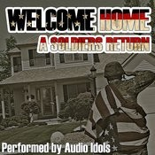 Welcome Home - A Soldiers Return Songs