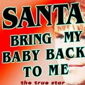Santa Bring My Baby Back To Me (Elvis Presley Tribute) Songs